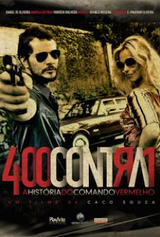 400 Contra 1 – Uma História do Crime Organizado