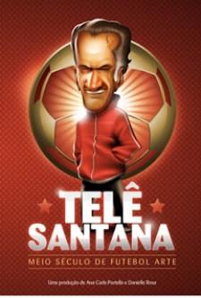 Telê Santana – Meio Século de Futebol Arte