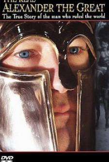 Alexandre O Grande, A Verdadeira História do Homem que Dominou o Mundo