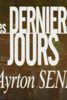 Os Últimos Dias de Um Ícone: Ayrton Senna